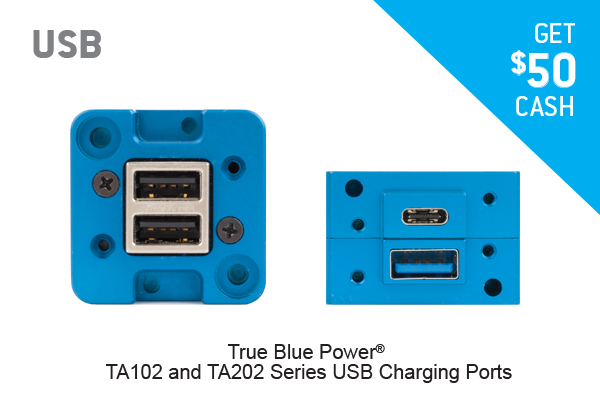 GET $50 CASH FOR A TRUE BLUE POWER® TA102 and TA202 Series USB Charging Port